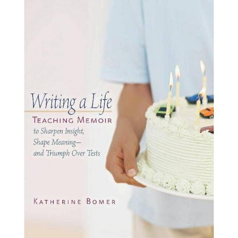 Writing a Life - by  Katherine Bomer (Paperback) - image 1 of 1