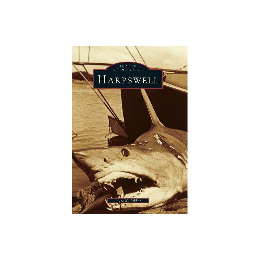 Harpswell Images Of America Arcadia Publishing By Joyce K Bibber Paperback