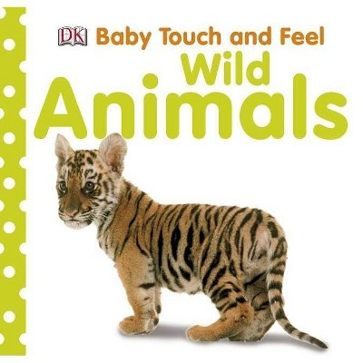 Baby Touch and Feel: Wild Animals - (Board Book)