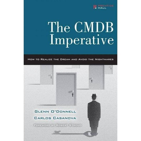 The Cmdb Imperative - by  Glenn O'Donnell & Carlos Casanova (Paperback) - image 1 of 1