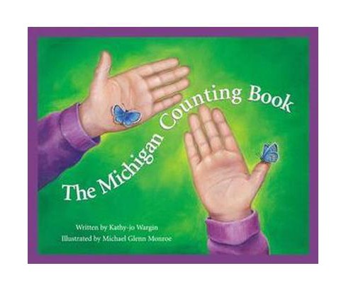 Michigan Counting Book (School And Library) (Kathy-Jo Wargin) - image 1 of 1
