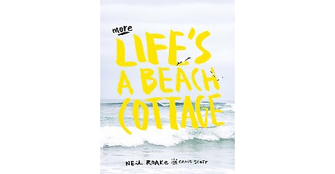 More Life's a Beach Cottage (Hardcover) (Neil Roake) - image 1 of 1