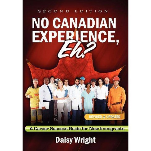 No Canadian Experience, Eh? - by  Daisy Wright (Paperback) - image 1 of 1