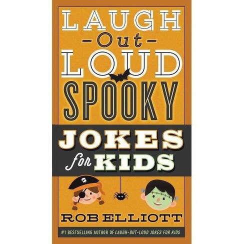 Laugh-Out-Loud Spooky Jokes for Kids (Paperback) by Rob Elliott - image 1 of 1