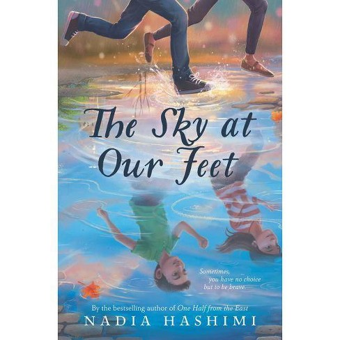 The Sky at Our Feet - by  Nadia Hashimi (Hardcover) - image 1 of 1