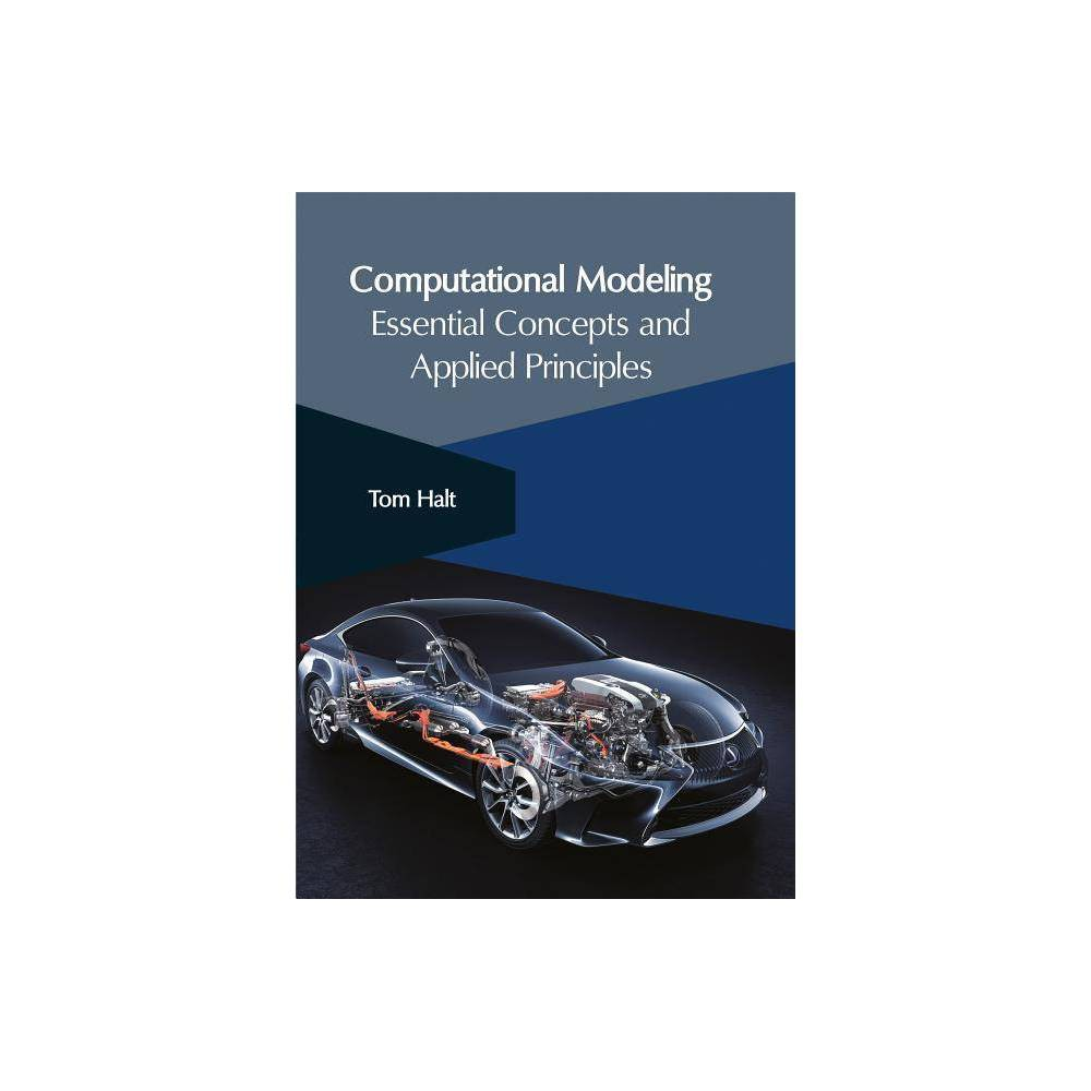 Computational Modeling: Essential Concepts and Applied Principles - (Hardcover)
