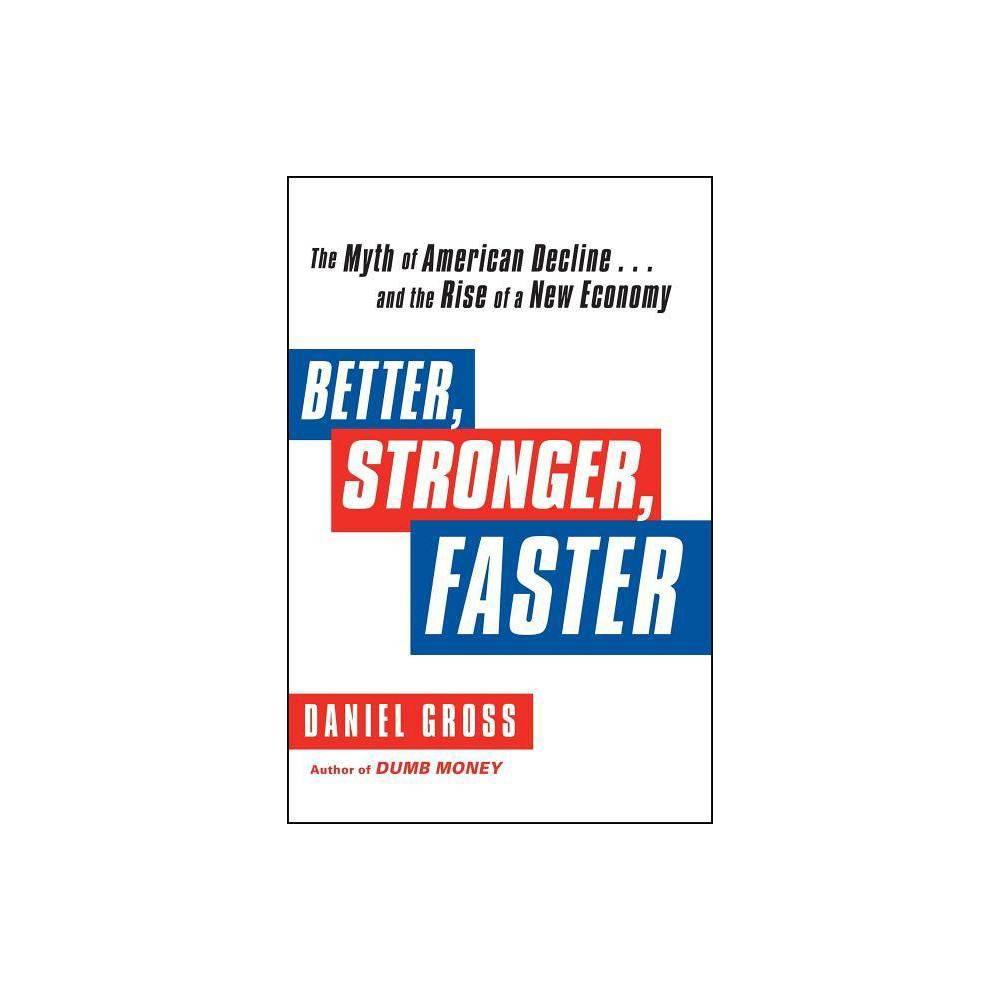 Better Stronger Faster By Daniel Gross Paperback