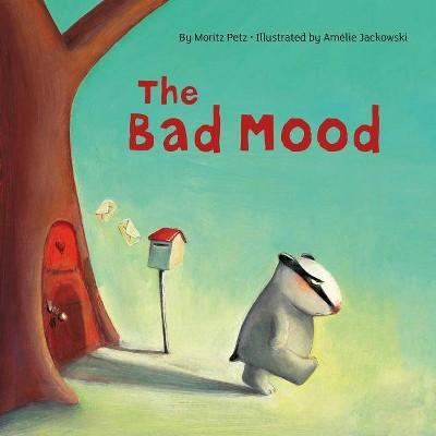 The Bad Mood - by  Moritz Petz (Board Book)