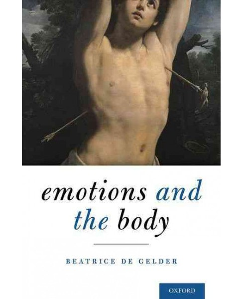 Emotions and the Body (Hardcover) (Beatrice De Gelder) - image 1 of 1