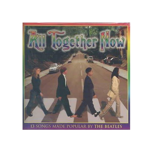 Various - All Together Now Teens Sing the 13 Songs Made Popular By The Beatles (CD) - image 1 of 1