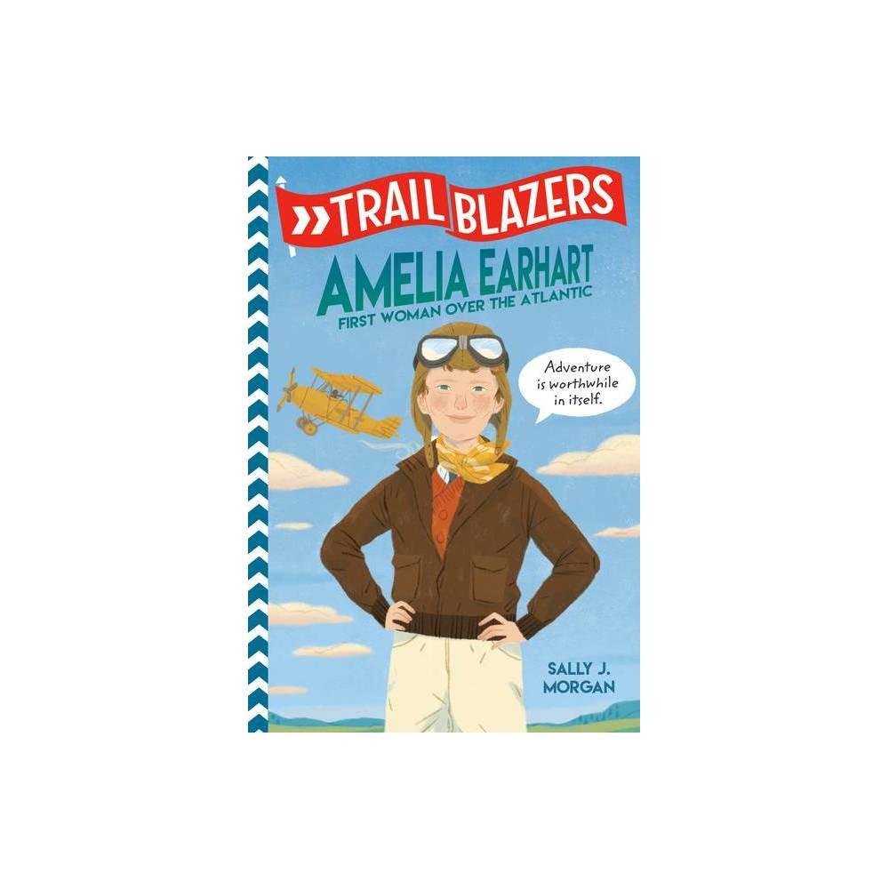 Trailblazers Amelia Earhart By Sally J Morgan Hardcover
