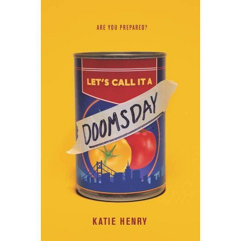 Let's Call It a Doomsday - by  Katie Henry (Hardcover) - image 1 of 1