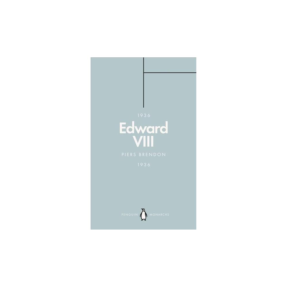 Edward Viii - Reprint (Penguin Monarchs) by Piers Brendon (Paperback)