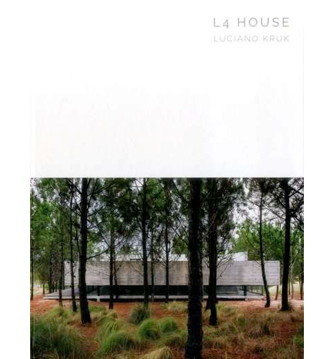 L4 House : Luciano Kruk (Hardcover) - image 1 of 1