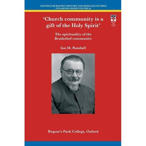 Church Community Is a Gift of the Holy Spirit - by Ian M Randall (Paperback)