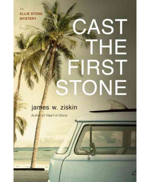 Cast the First Stone -  (Ellie Stone Mysteries) by James W. Ziskin (Paperback) - image 1 of 1