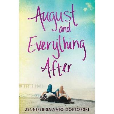 August and Everything After - by  Jennifer Salvato Doktorski (Paperback)