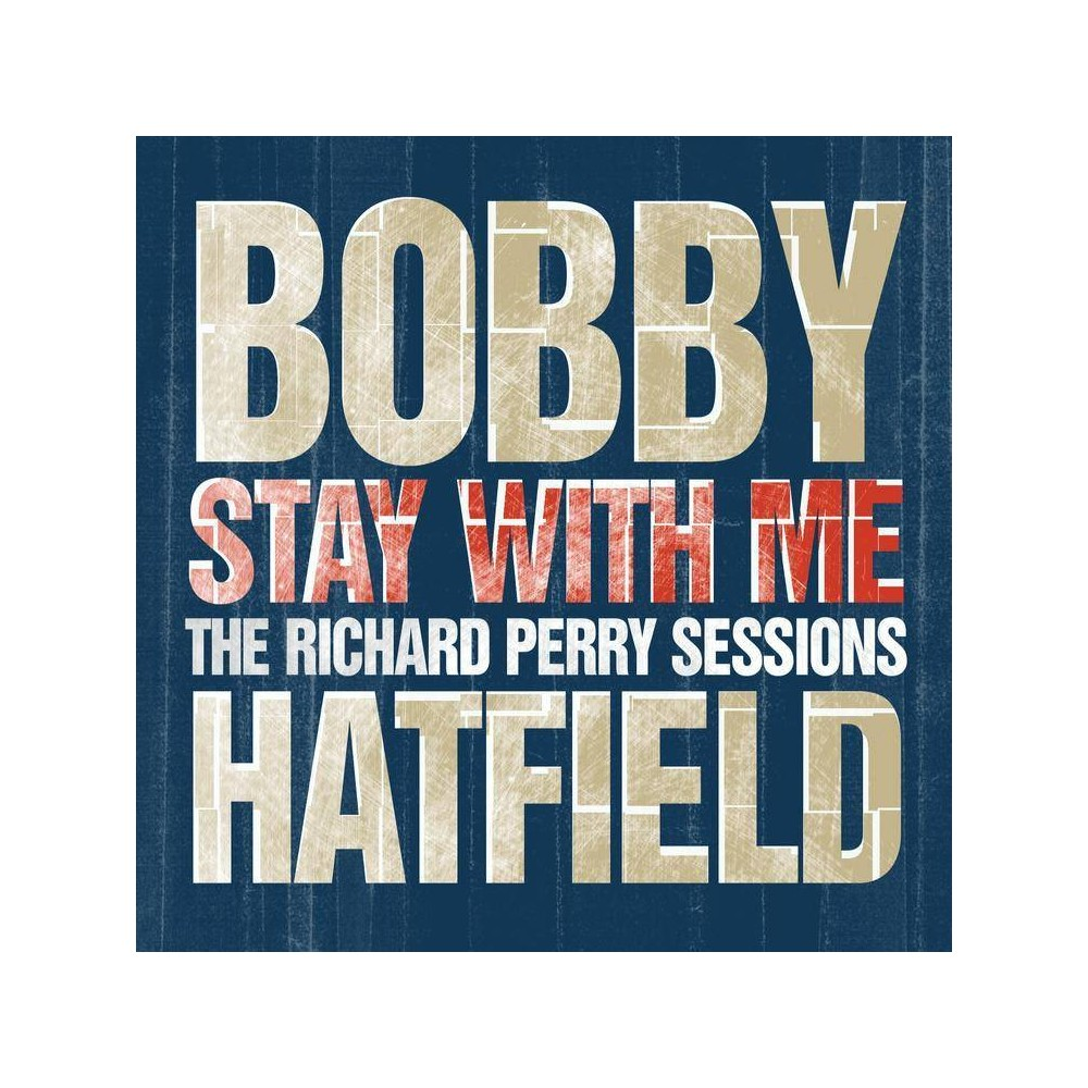 Bobby Hatfield Stay With Me The Richard Perry Sessions Cd