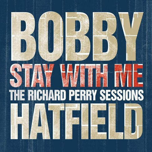 Bobby Hatfield - Stay With Me:The Richard Perry Sessions (CD) - image 1 of 1