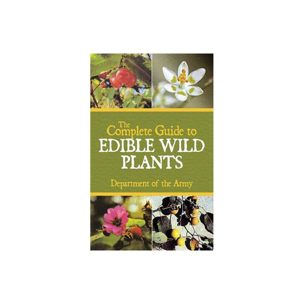 The Complete Guide To Edible Wild Plants Paperback