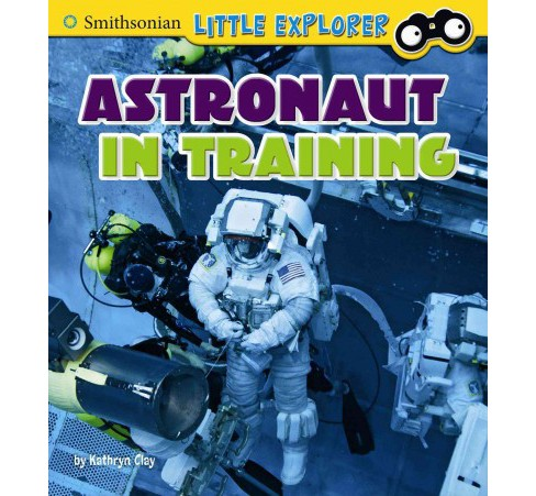 Astronaut in Training (Paperback) (Kathryn Clay) - image 1 of 1