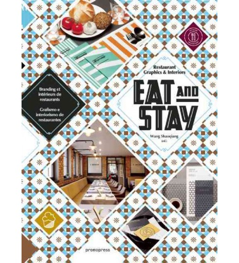 Eat and Stay : Restaurant Graphics & Interiors (Hardcover) - image 1 of 1