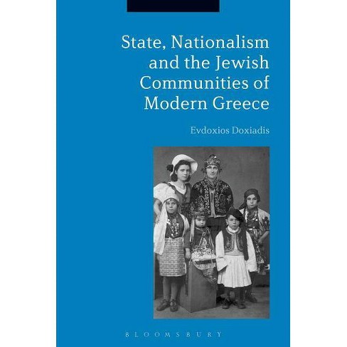 State, Nationalism, and the Jewish Communities of Modern Greece - by  Evdoxios Doxiadis (Paperback) - image 1 of 1