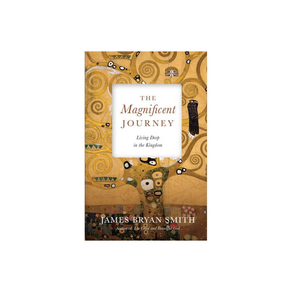 The Magnificent Journey Apprentice Resources By James Bryan Smith Hardcover