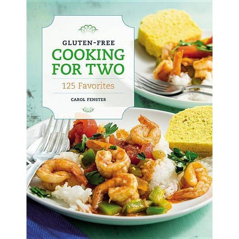 Gluten-Free Cooking for Two - by  Carol Fenster (Paperback) - image 1 of 1