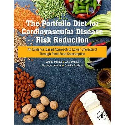 The Portfolio Diet for Cardiovascular Disease Risk Reduction - by  Wendy Jenkins & Amy Jenkins & Alexandra Jenkins & Caroline Brydson (Paperback)