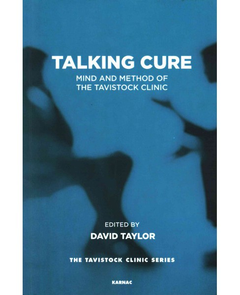 Talking Cure : Mind and Method of the Tavistock Clinic (Reissue) (Paperback) (David Taylor) - image 1 of 1