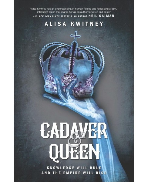 Cadaver & Queen -  by Alisa Kwitney (Hardcover) - image 1 of 1