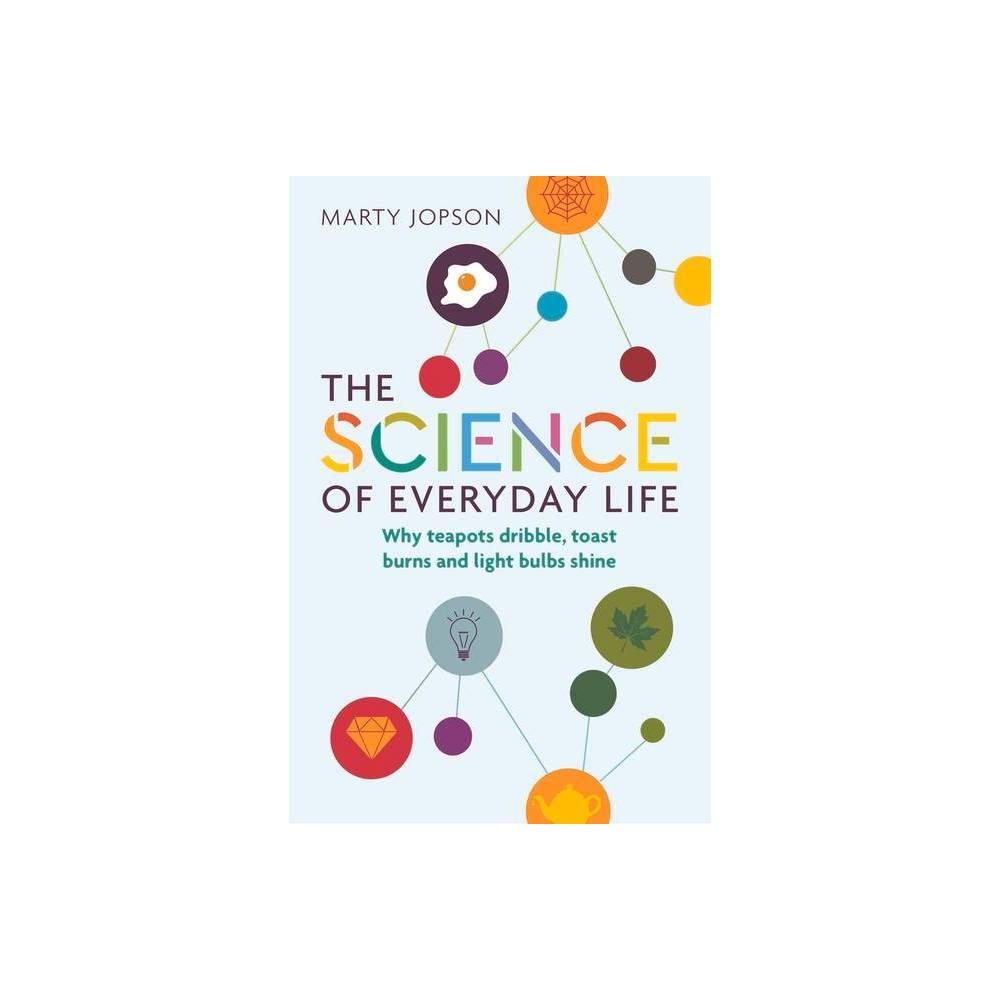 The Science Of Everyday Life By Marty Jopson Paperback
