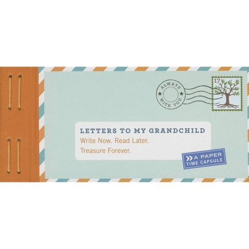 Letters to My Grandchild : Write Now. Read Later. Treasure Forever. (Stationery) (Lea Redmond) - image 1 of 1