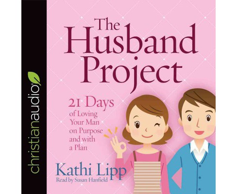 Husband Project : 21 Days of Loving Your Man on Purpose and With a Plan (Unabridged) (CD/Spoken Word) - image 1 of 1