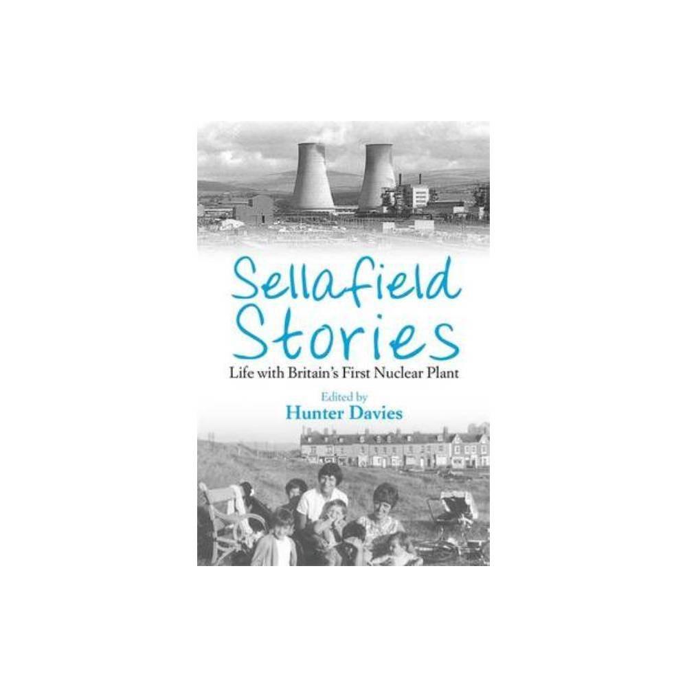 Sellafield Stories By Hunter Davies Paperback