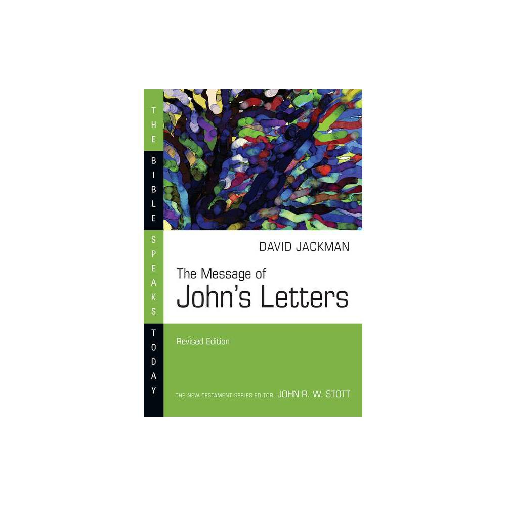 The Message Of John S Letters Bible Speaks Today By David Jackman Paperback