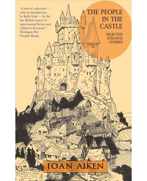 People in the Castle : Selected Strange Stories (Reprint) (Paperback) (Joan Aiken) - image 1 of 1
