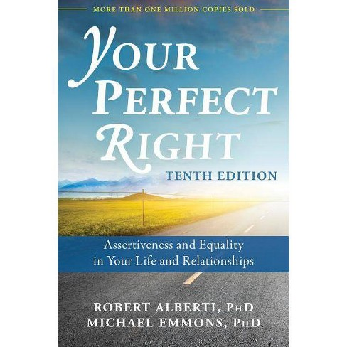 Your Perfect Right - 10th Edition by  Robert Alberti & Michael Emmons (Paperback) - image 1 of 1