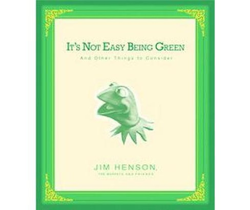 It's Not Easy Being Green (Hardcover) (Jim Henson) - image 1 of 1