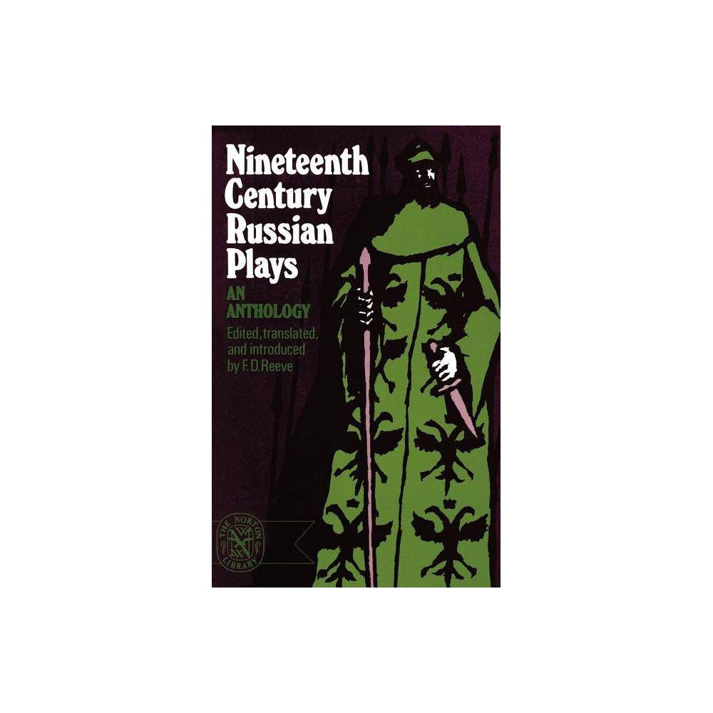 Nineteenth Century Russian Plays Norton Library Paperback By F D Reeve Paperback