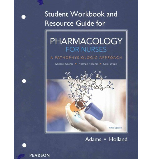 Pharmacology for Nurses : A Pathophysiologic Approach (Workbook / Student) (Paperback) (Michael Patrick - image 1 of 1