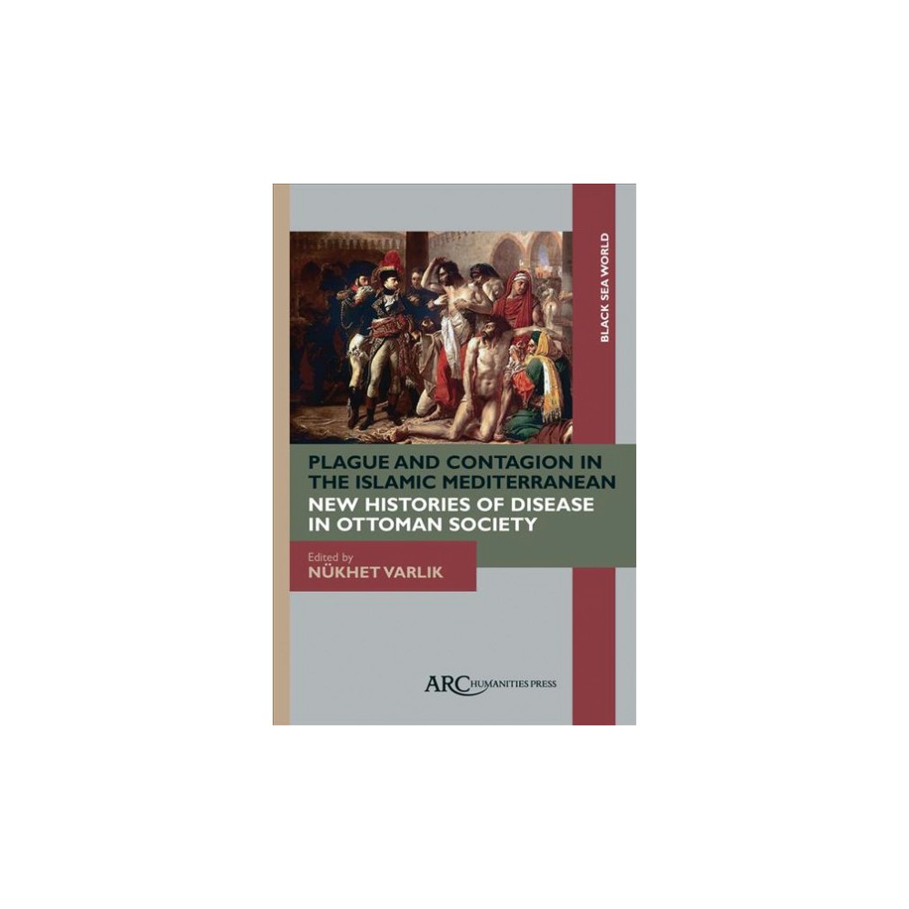 Plague and Contagion in the Islamic Mediterranean (Hardcover) (Nukhet Varlik)