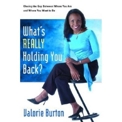 What's Really Holding You Back? - by  Valorie Burton (Paperback) - image 1 of 1