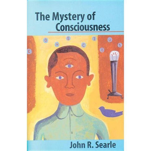 The Mystery of Consciousness - by  John R Searle (Paperback) - image 1 of 1