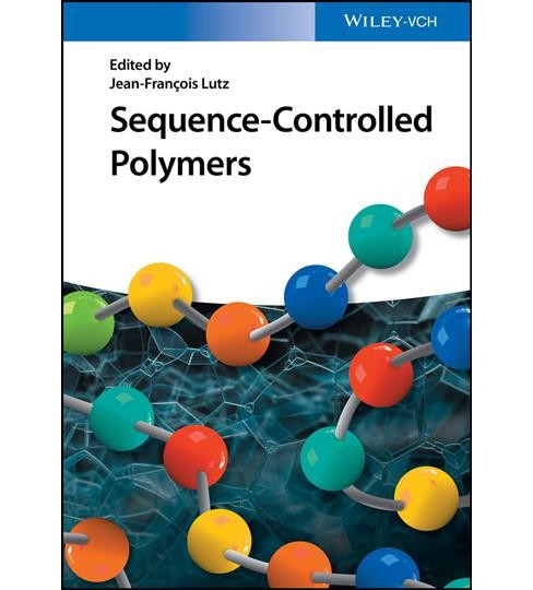 Sequence-Controlled Polymers -  by Jean-franu00e7ois Lutz (Hardcover). - image 1 of 1