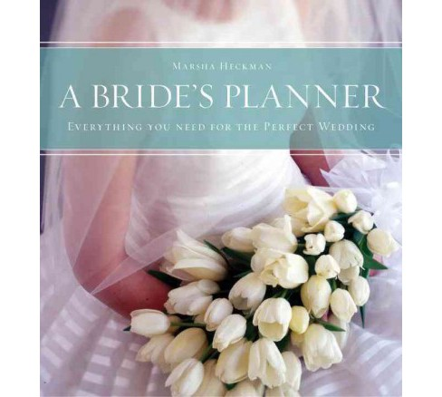 Bride's Planner : Organizer, Journal, Keepsake for the Year of the Wedding (Hardcover) (Marsha Heckman) - image 1 of 1