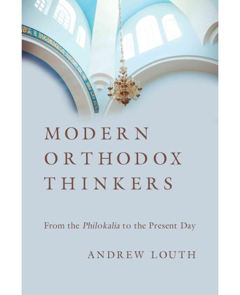 Modern Orthodox Thinkers : From the Philokalia to the Present (Paperback) (Andrew Louth) - image 1 of 1