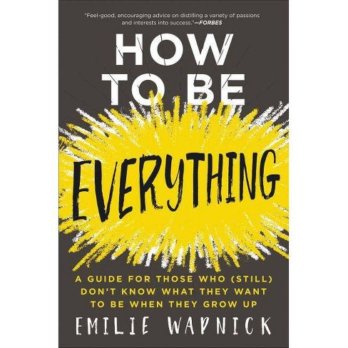 How to Be Everything - by  Emilie Wapnick (Paperback) - image 1 of 1