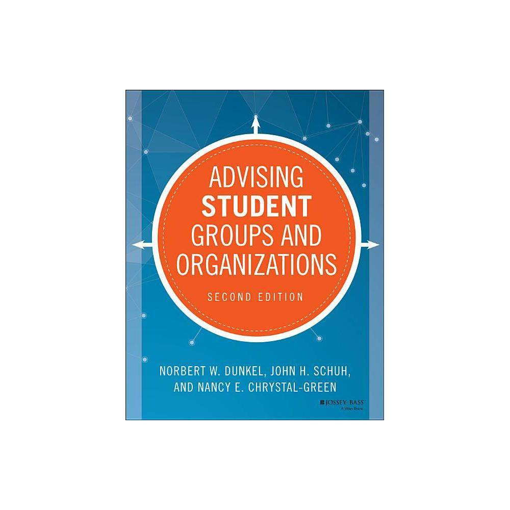 Advising Student Groups And Organizations 2nd Edition By Norbert W Dunkel John H Schuh Nancy E Chrystal Green Paperback